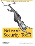 Network Security Tools Writing, Hacking, and Modifying Security Tools 1st 2005 9780596007942 Front Cover