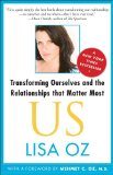Us Transforming Ourselves and the Relationships That Matter Most 2011 9781439123942 Front Cover