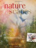 Naturescapes Innovative Painting Techniques Using Acrylics, Sponges, Natural Materials and More 2010 9781600617942 Front Cover
