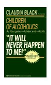 It Will Never Happen to Me! Growing up with Addiction As Youngsters, Adolescents, Adults 1987 9780345345943 Front Cover