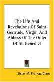 Life and Revelations of Saint Gertru 2006 9781425493943 Front Cover