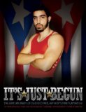It's Just Begun The Epic Journey of DJ Disco Wiz, Hip Hop's First Latino DJ 2009 9781576874943 Front Cover