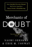 Merchants of Doubt How a Handful of Scientists Obscured the Truth on Issues from Tobacco Smoke to Global Warming 2015 9781608193943 Front Cover