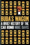 Buda's Wagon A Brief History of the Car Bomb 2008 9781844672943 Front Cover