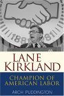 Lane Kirkland Champion of American Labor 2005 9780471416944 Front Cover