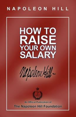 How to Raise Your Own Salary 2011 9780974353944 Front Cover