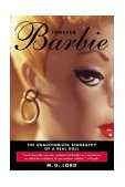 Forever Barbie The Unauthorized Biography of a Real Doll 2004 9780802776945 Front Cover