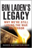 Bin Laden's Legacy Why We're Still Losing the War on Terror 1st 2011 9781118094945 Front Cover