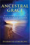 Ancestral Grace Meeting God in Our Human Story 2008 9781570757945 Front Cover