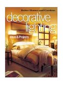 Decorative Lighting Ideas and Projects 2003 9780696213946 Front Cover