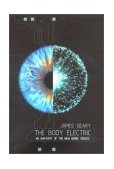 Body Electric An Anatomy of the New Bionic Senses 1st 2002 9780813531946 Front Cover