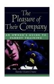 Pleasure of Their Company An Owner's Guide to Parrot Training 1998 9780876055946 Front Cover
