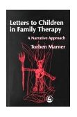 Letters to Children in Family Therapy A Narrative Approach 2000 9781853028946 Front Cover