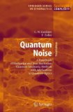 Quantum Noise A Handbook of Markovian and Non-Markovian Quantum Stochastic Methods with Applications to Quantum Optics 3rd 2010 9783642060946 Front Cover