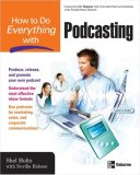 How to Do Everything with Podcasting 2007 9780072263947 Front Cover