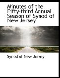 Minutes of the Fifty-Third Annual Season of Synod of New Jersey 2010 9781140118947 Front Cover