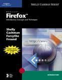 Mozilla Firefox Introductory Concepts and Techniques 2005 9781418859947 Front Cover