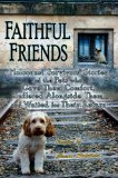 Faithful Friends Holocaust Survivors' Stories of the Pets who Gave Them Comfort, Suffered Alongside Them and Waited for Their Return 2011 9780981892948 Front Cover