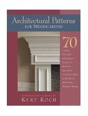 Architectural Patterns for Woodcarvers 63 Classic Patterns for Adding Ornamental Detail to Furniture and Architectural Trimwork 2003 9781565231948 Front Cover
