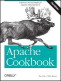 Apache Cookbook Solutions and Examples for Apache Administrators 1st 2007 Revised  9780596529949 Front Cover
