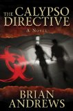 Calypso Directive A Novel 2012 9781611454949 Front Cover