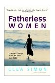 Fatherless Women How We Change after We Lose Our Dads 2002 9780471228950 Front Cover