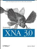 Learning XNA 3.0 Game Development for the PC, Xbox 360, and Zune 1st 2008 9780596521950 Front Cover