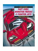 How to Draw Fast Cars, Monster Trucks and Fighter Jets 2000 9780823023950 Front Cover