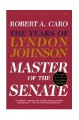 Master of the Senate The Years of Lyndon Johnson 2003 9780394720951 Front Cover