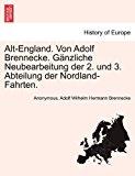 Alt-England Von Adolf Brennecke G�nzliche Neubearbeitung der 2 und 3 Abteilung der Nordland-Fahrten 2011 9781241511951 Front Cover