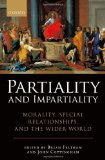 Partiality and Impartiality Morality, Special Relationships, and the Wider World 2010 9780199579952 Front Cover