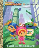 Find the Dinosaurs! (Team Umizoomi) 2012 9780307929952 Front Cover