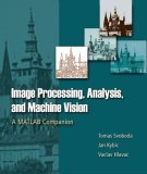 Image Processing, Analysis and Machine Vision A MATLAB Companion 2007 9780495295952 Front Cover