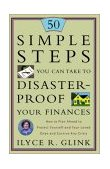 50 Simple Steps You Can Take to Disaster-Proof Your Finances How to Plan Ahead to Protect Yourself and Your Loved Ones and Survive Any Crisis 2002 9780609809952 Front Cover