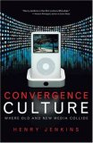 Convergence Culture Where Old and New Media Collide 2nd 2008 9780814742952 Front Cover
