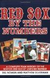 Red Sox by the Numbers A Complete Team History of the Boston Red Sox by Uniform Number 2010 9781602399952 Front Cover