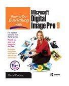 How to Do Everything with Microsoft Digital Image Pro 9 2003 9780072231953 Front Cover