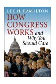 How Congress Works and Why You Should Care 2004 9780253216953 Front Cover