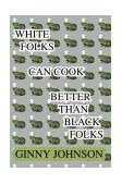 White Folks Can Cook Better Than Black Folks 2003 9780595275953 Front Cover