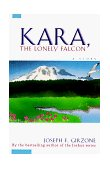 Kara the Lonely Falcon 1st 1997 9780684825953 Front Cover