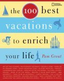 100 Best Vacations to Enrich Your Life 2007 9781426200953 Front Cover