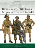 Italian Army Elite Units and Special Forces 1940-43 2011 9781849085953 Front Cover