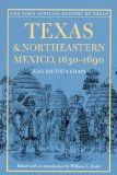 Texas and Northeastern Mexico, 1630-1690 2008 9780292717954 Front Cover
