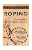 Roping Trick and Fancy Rope Spinning 1986 9780918222954 Front Cover