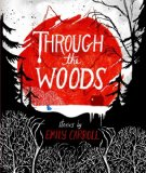 Through the Woods 2014 9781442465954 Front Cover