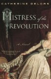 Mistress of the Revolution 2009 9780451225955 Front Cover