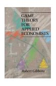 Game Theory for Applied Economists 1st 1992 9780691003955 Front Cover