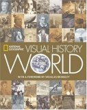 National Geographic Visual History of the World 1st 2005 9780792236955 Front Cover