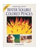 Painting with Water Soluble Colored Pencils 2002 9781581802955 Front Cover