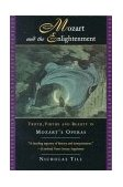 Mozart and the Enlightenment Truth, Virtue and Beauty in Mozart's Operas 1996 9780393313956 Front Cover